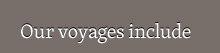 Our voyages include